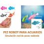 PEZ ROBOT SIMULA PEZ REAL ROBO FISH ACUARIO